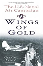 Wings of Gold: The U.S. Naval Air Campaign…