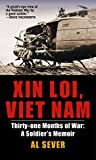 Sever, Al: Xin Loi, Viet Nam: Thirty-one Months of War a Soldier's Memoir