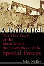 A Perfect Hell: The True Story of the Black…