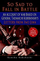 So Sad to Fall in Battle: An Account of War…