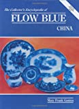 Gaston, Mary Frank: Collector's Encyclopedia of Flow Blue China