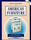 Swedberg, Robert W.: Collector's Encyclopedia of American Furniture Vol. 3 : Country Furniture of the 18th and 19th Centuries