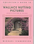 Collector's Guide to Wallace Nutting…