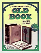 Huxford's Old Book Value Guide, 9th ed.,…