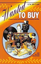 Wanted to buy, 6th ed. by Collector Books