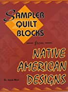 Sampler Quilt Blocks from Native American…