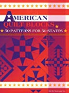 American Quilt Blocks: 50 Patterns for 50…