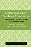 Hall, Kenneth: Explorations in the Early Southeast Asian History: The Origins of Southeast Asian Statecraft
