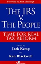 The IRS v. The People by Ken Blackwell