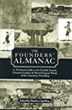 Spalding, Matthew: The Founders' Almanac: A Practical Guide to the Notable Events, Greatest Leaders & Most Eloquent Words of the American Founding