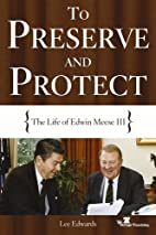 To Preserve and Protect by Lee Edwards