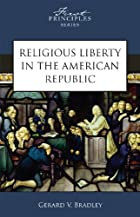 Religious Liberty in the American Republic…