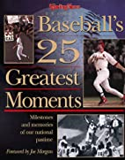 Baseball's 25 Greatest Moments by Ron Smith