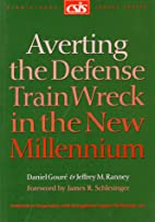Averting the Defense Train Wreck in the New…