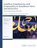 Sanderson, Thomas: Conflict, Community, and Criminality in Southeast Asia and Australia: Assessments from the Field (Report)