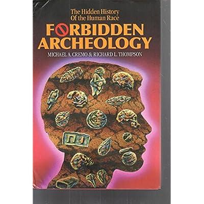 Forbidden Archeology The Hidden History Of The Human Race