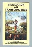 A. C. Bhaktivedanta Swami Prabhupada: Civilization & Transcendence