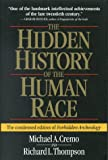 Thompson, Richard L.: The Hidden History of the Human Race: The Condensed Edition of Forbidden Archeology