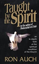 Taught by the Spirit by Ron Auch
