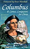 Eidsmoe, John: Columbus & Cortez: Conquerors for Christ