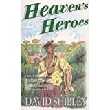 Shibley, David: Heaven's Heroes