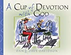 A Cup of Devotion With God by Dan Davidson