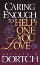 Caring Enough to Help the One You Love by…