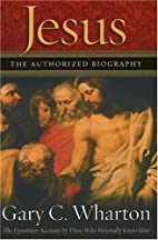 Jesus the Authorized Biography: The…