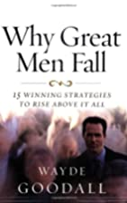 Why Great Men Fall by Wayde Goodall