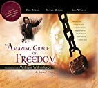 The Amazing Grace of Freedom: The Inspiring…