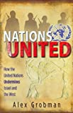 Grobman, Alex: Nations United: How the United Nations is Undermining Israel And The West.
