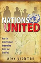 Nations United: How the United Nations…