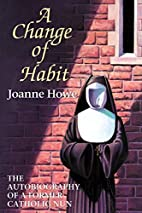 A Change of Habit: The Autobiography Of A…