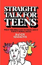 Straight Talk for Teens : What the Bible…