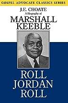Roll Jordan Roll: A Biography of Marshall…
