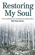 Restoring My Soul: The Pursuit of Spiritual…