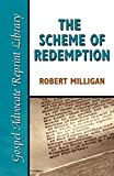 Milligan, Robert: The Scheme of Redemption