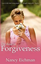 The Road to Forgiveness by Nancy Eichman