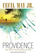 Providence: The Silent Sovereignty of God by…
