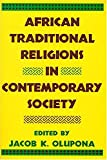 Olupona, Jacob K.: African Traditional Religions in Contemporary Society