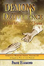 Demons and Deliverance: In The Ministry Of…