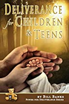 Deliverance for Children and Teens (Power…