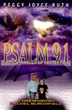 Psalm 91: God's Umbrella of Protection…