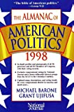 Barone, Michael: The Almanac of American Politics 1998: The Senators, the Representatives and the Governors  Their Records and Election Results, Their States and Districts
