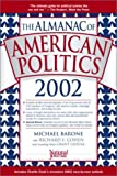 Barone, Michael: The Almanac of American Politics 2002: The Senators, the Representatives and the Governors  Their Records and Election Results, Their States and Districts