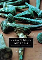 Ancient & Historic Metals: Conservation and…