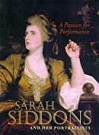 A Passion for Performance: Sarah Siddons and…