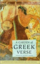 A Garden of Greek Verse: Poems of Ancient…
