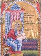 The Armenian Gospels of Gladzor: The Life of…
