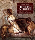 Varone, Antonio: Eroticism in Pompeii